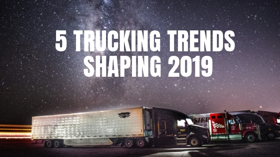 5 trucking trends shaping 2019